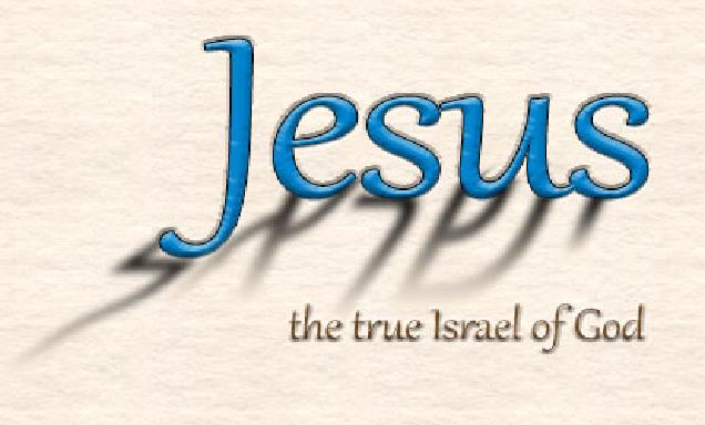 Jesus is the true Israel