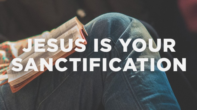 jesus is your sanctification