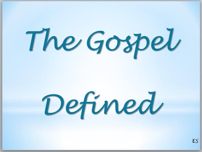 The Gospel Defined